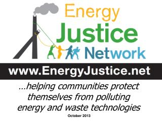 …helping communities protect themselves from polluting energy and waste technologies