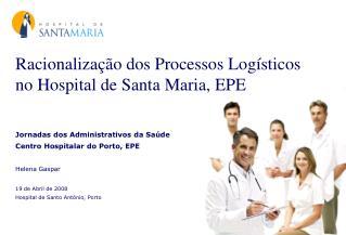 Racionalização dos Processos Logísticos no Hospital de Santa Maria, EPE
