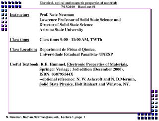 Electrical, optical and magnetic properties of materials  7/13/2010	  Hand-out #1