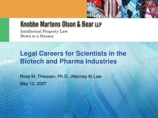Legal Careers for Scientists in the Biotech and Pharma Industries