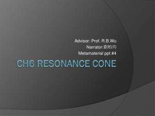 CH6 Resonance cone
