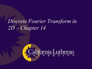 Discrete Fourier Transform in 2D � Chapter 14