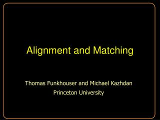 Alignment and Matching