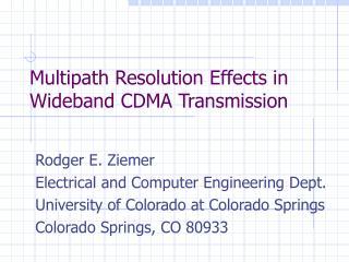 Multipath Resolution Effects in  Wideband CDMA Transmission