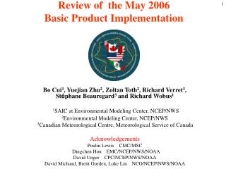 Review of  the May 2006  Basic Product Implementation