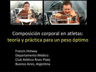 Composición corporal en atletas:  teoría y práctica para un peso óptimo