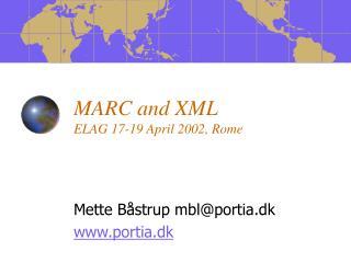 MARC and XML ELAG 17-19 April 2002, Rome