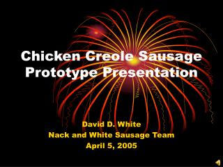 Chicken Creole Sausage Prototype Presentation