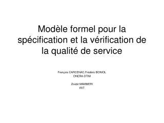 Modèle formel pour la spécification et la vérification de la qualité de service