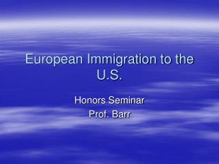 European Immigration to the U.S.