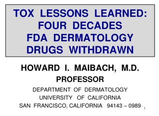 TOX  LESSONS  LEARNED:  FOUR  DECADES   FDA  DERMATOLOGY   DRUGS  WITHDRAWN
