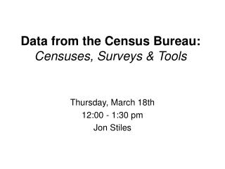 Data from the Census Bureau: Censuses, Surveys & Tools