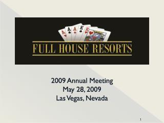 2009 Annual Meeting May 28, 2009 Las Vegas, Nevada