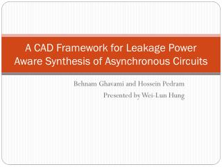 A CAD Framework for Leakage Power Aware Synthesis of Asynchronous Circuits