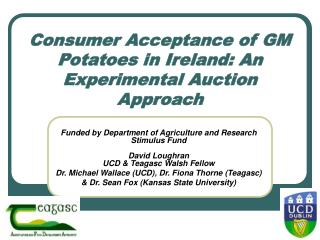 Consumer Acceptance of GM Potatoes in Ireland: An Experimental Auction Approach
