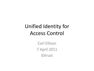 Unified Identity for  Access Control