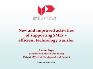Joanna Nyga  Magdalena Maciejska-Szlaps Patent Office of the Republic of Poland