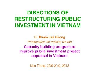DIRECTIONS OF RESTRUCTURING PUBLIC INVESTMENT IN VIETNAM