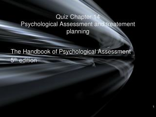 Quiz  Chapter 14 Psychological Assessment and treatement planning