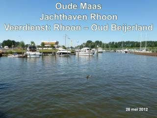 Oude Maas Jachthaven  Rhoon Veerdienst:  Rhoon  – Oud  Beijerland