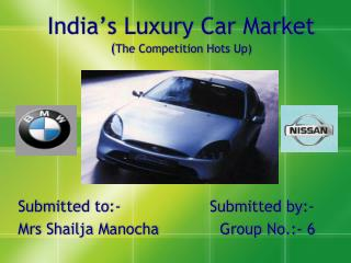 India's Luxury Car Market ( The Competition Hots Up)