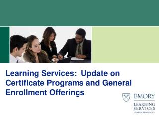 Learning Services:  Update on Certificate Programs and General Enrollment Offerings