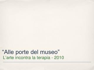 """""""Alle porte del museo"""""""