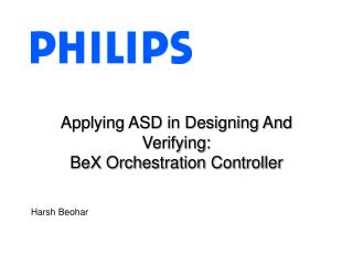 Applying ASD in Designing And  Verifying:  BeX Orchestration Controller