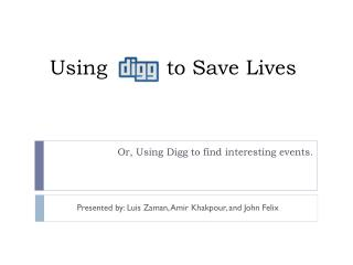 Using         to Save Lives