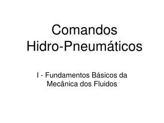 Comandos  Hidro-Pneumáticos