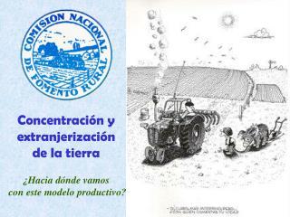 Concentración y  extranjerización  de la tierra