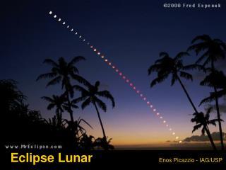 Eclipse Lunar                   Enos Picazzio - IAG