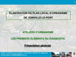 �LABORATION DU PLAN LOCAL D�URBANISME  DE JOINVILLE-LE-PONT