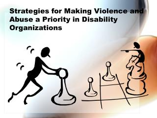 Strategies for Making Violence and Abuse a Priority in Disability Organizations