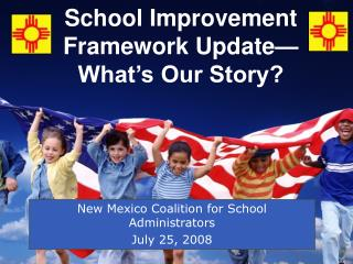 School Improvement Framework Update— What's Our Story?