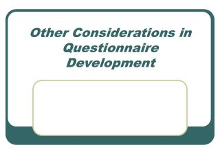 Other Considerations in Questionnaire Development