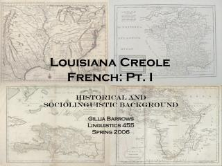 Louisiana Creole French: Pt. I