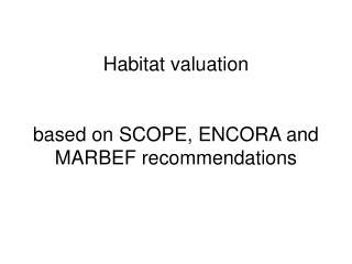 Habitat valuation based on SCOPE, ENCORA and MARBEF recommendations