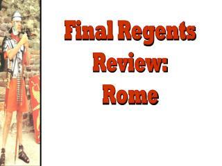 Final Regents Review: Rome