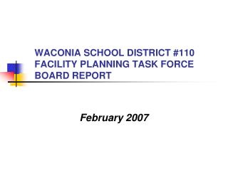 WACONIA SCHOOL DISTRICT #110 FACILITY PLANNING TASK FORCE BOARD REPORT