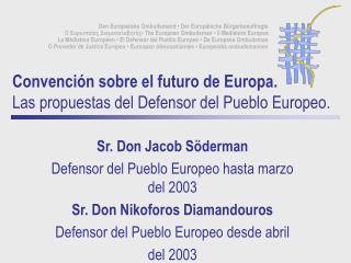 Convención sobre el futuro de Europa. Las propuestas del Defensor del Pueblo Europeo.