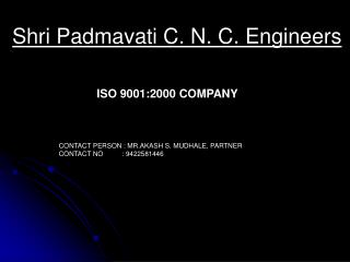 CONTACT PERSON : MR.AKASH S. MUDHALE, PARTNER CONTACT NO          : 9422581446