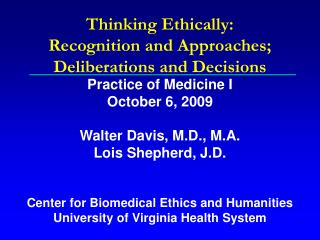 Thinking Ethically:  Recognition and Approaches; Deliberations and Decisions