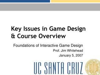 Key Issues in Game Design & Course Overview