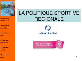 LA POLITIQUE SPORTIVE REGIONALE