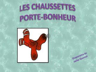 LES CHAUSSETTES PORTE-BONHEUR
