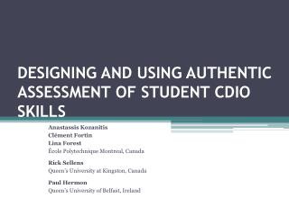 DESIGNING AND USING AUTHENTIC ASSESSMENT OF STUDENT CDIO  SKILLS
