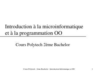 Introduction � la microinformatique et � la programmation OO