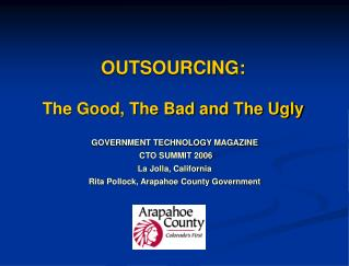 OUTSOURCING: The Good, The Bad and The Ugly
