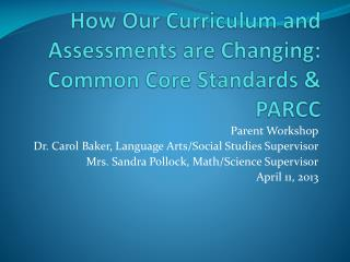 How Our Curriculum and Assessments are Changing: Common Core Standards & PARCC